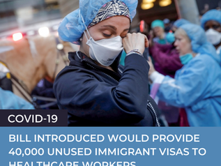 BIPARTISAN BILL INTRODUCED THAT WOULD PROVIDE 40,000 UNUSED IMMIGRANT VISAS TO HEALTHCARE WORKERS