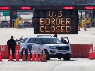 U.S.-CANADA BORDER TO REMAIN CLOSED FOR ADDITIONAL 30 DAYS