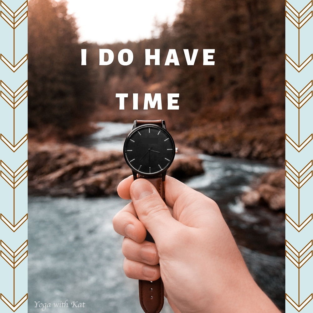 Yoga with Kat, Felixstowe, Suffolk, I do have time mantra, time, yoga