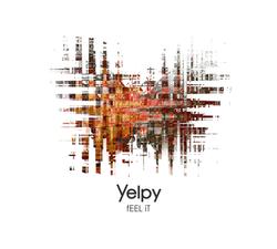 """Yelpy """"Feel It"""""""