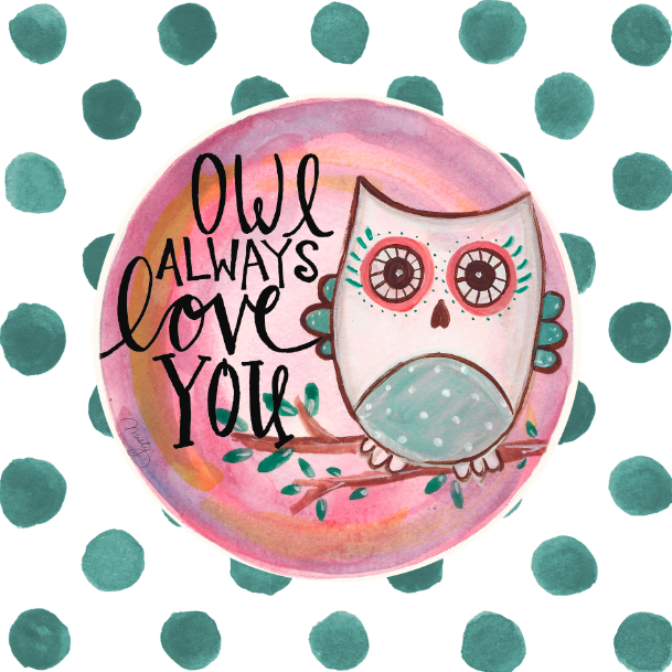 Owl Always Love You by Misty Diller