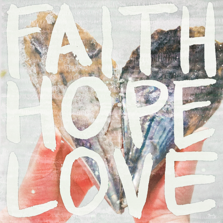 FAITH HOPE LOVE  Art by Misty Diller