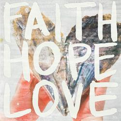 FAITH HOPE LOVE  Art by Misty Diller