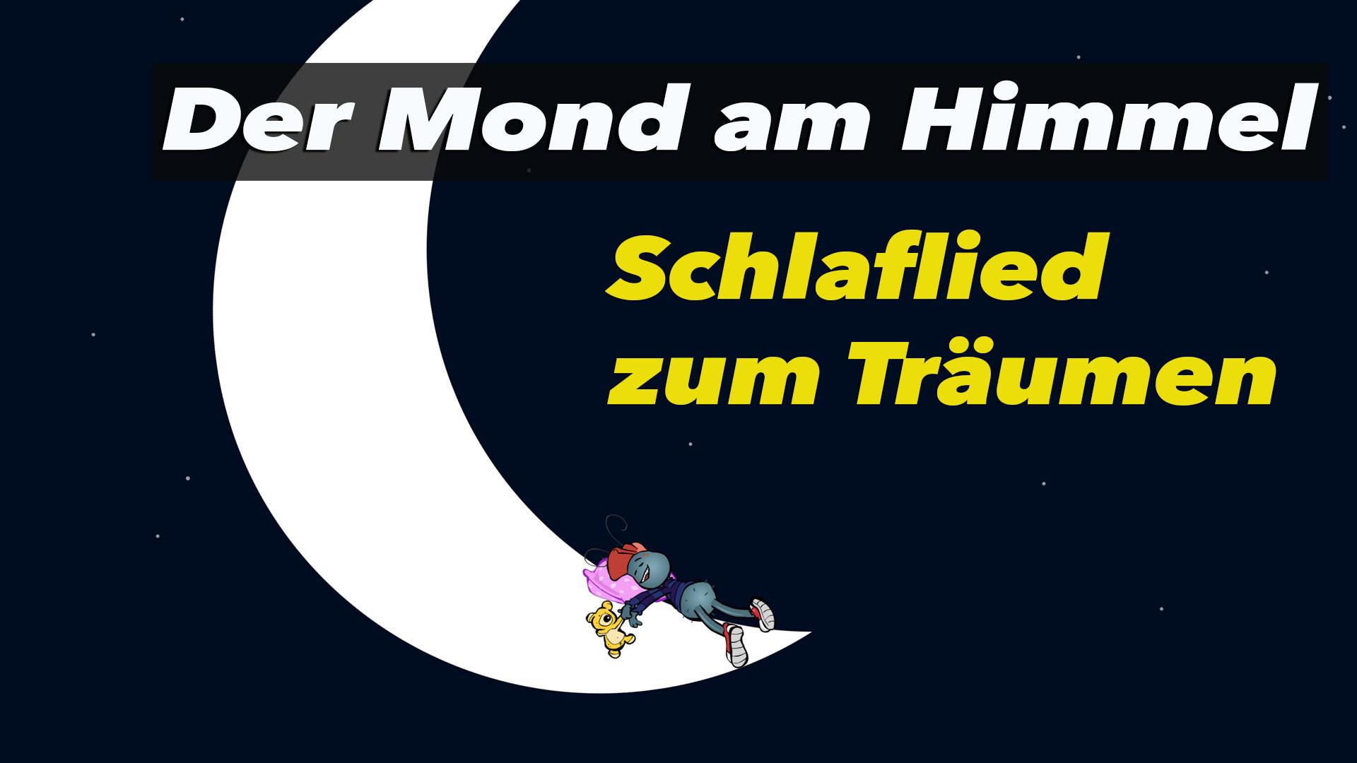 Der Mond am Himmel - Gute Nacht Lied für Kinder - Schlaflied