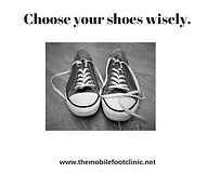 choose shoes wisely - podiatry tips