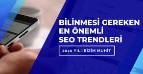 2020 Yılında Bilinmesi Gereken En Önemli SEO Trendleri