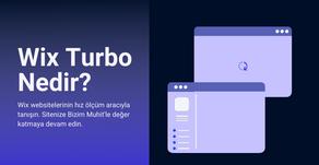 Wix Turbo Nedir? Website Hız Testi Nasıl Yapılır? Canlı Site Performansı ve Yüklenme Süresi