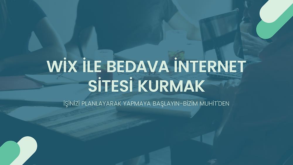 Wix İle Bedava İnternet Sitenizi Kurmaya Başlamadan Önce Dikkat Etmeniz Gerekenler