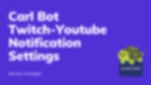 Discord Carl Bot... Youtube-Twitch... Stream bot... Discord bot tutorials... carlbot.gg... Documentation... How-to-make...