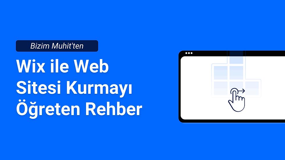 Wix Nedir? Wix ile Web Sitesi Nasıl Kurulur? Wix Türkiye Türkçe Uzman Desteği
