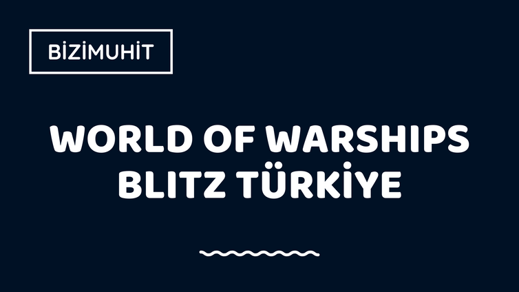 World of Warships Blitz Türkiye