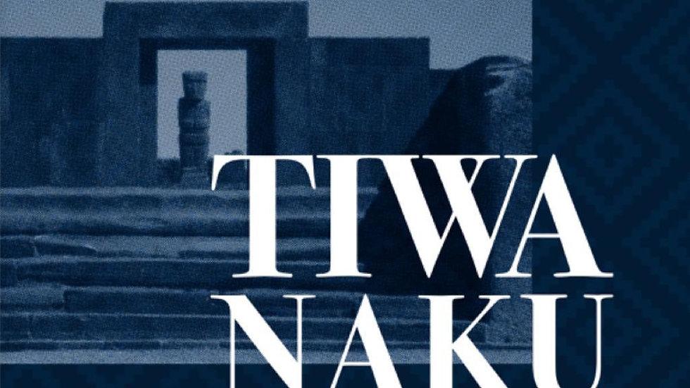 """Tiwanaku: """"Los Misterios de una cultura Milenaria"""""""