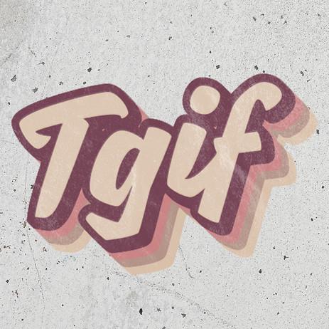 #TGIF