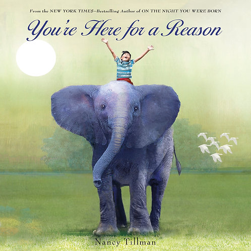 Nancy Tillman's You're Here for a Reason
