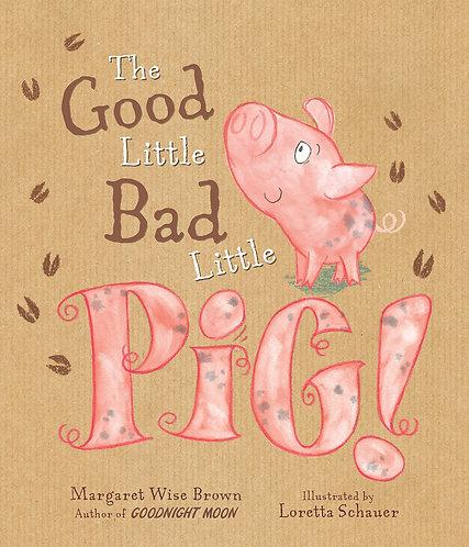 The Good Little, Bad Little Pig!