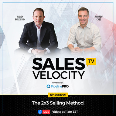 Episode 6 | The 2x3 Selling Method