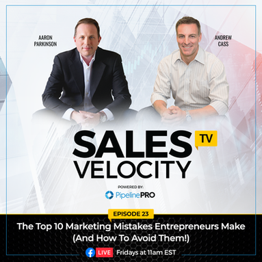 Episode 23 : The Top 10 Marketing Mistakes Entrepreneurs Make (And How To Avoid Them!)