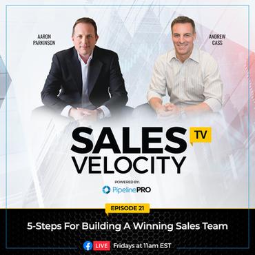 Episode 21| 5-Steps For Building A Winning Sales Team