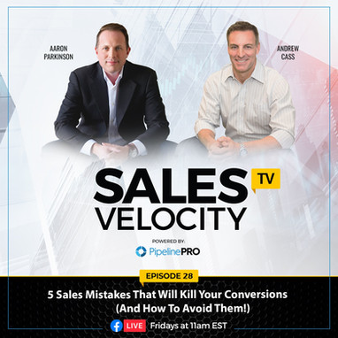 Episode 28 | 5 Sales Mistakes That Will Kill Your Conversions (And How To Avoid Them!)