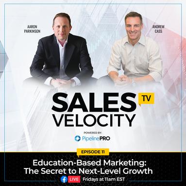Episode 11 | Education-Based Marketing: The Secret to Next-Level Growth