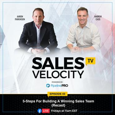 Episode 43   5-Steps For Building A Winning Sales Team (Recast)