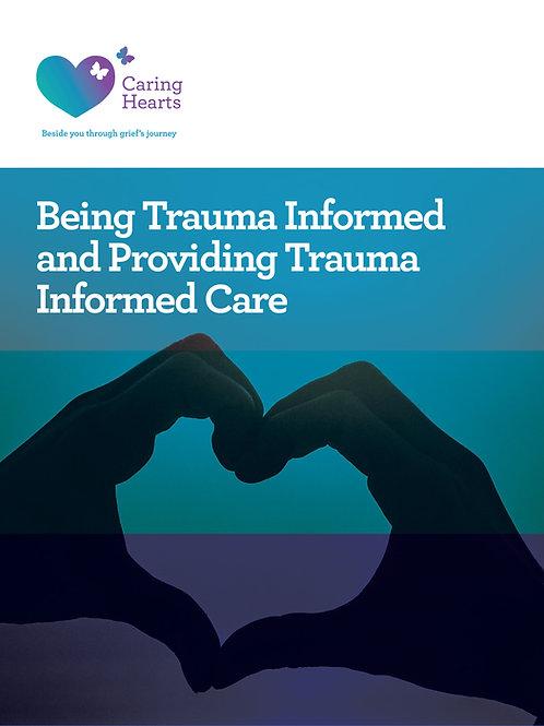 Being Trauma Informed and Providing Trauma Informed Care