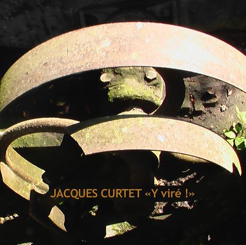 CD - Jacques CURTET « Y viré ! »
