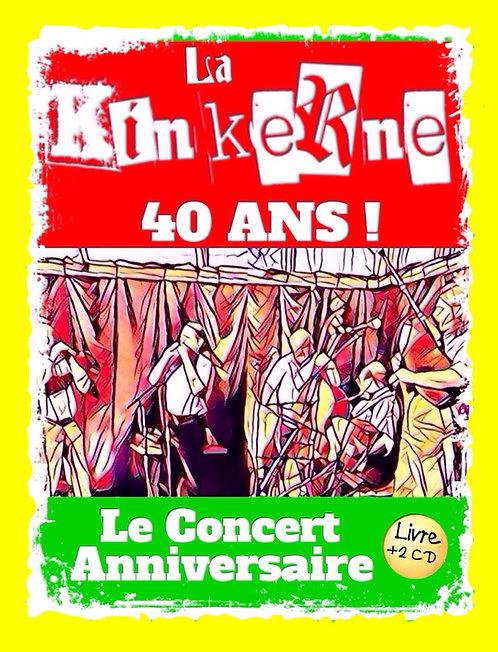 Livre-CD : La Kinkerne, 40 ans ! Le concert anniversaire
