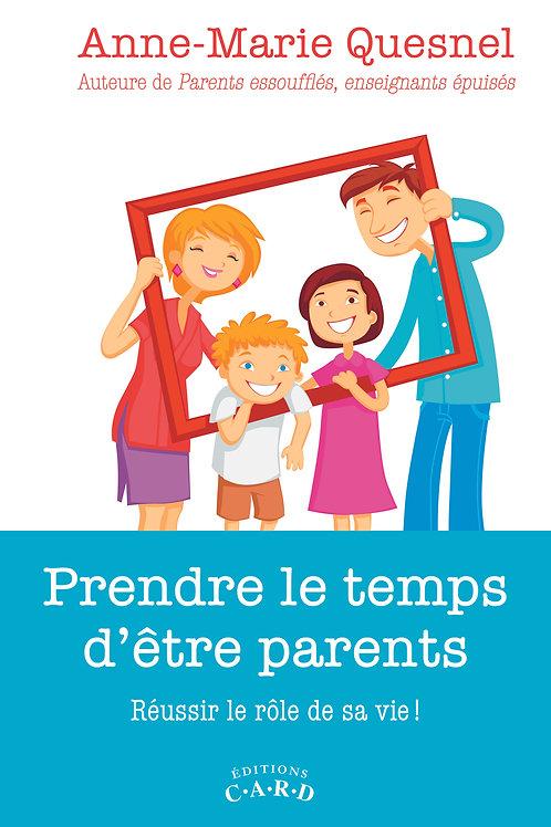 Prendre le temps d'être parent - Format papier