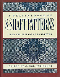A Weaver's Book of 8-Shaft Patterns: From the Friends of Handwoven