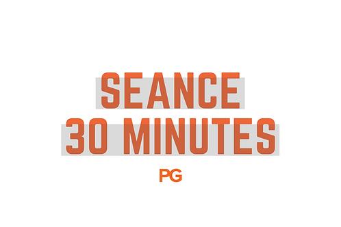 Séance - 30 min