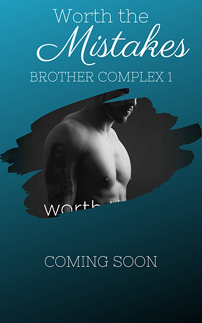 Worth the Mistakes Brother Complex 1.png
