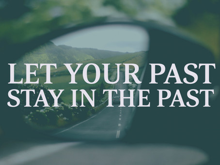 Let Your Past Stay in the Past