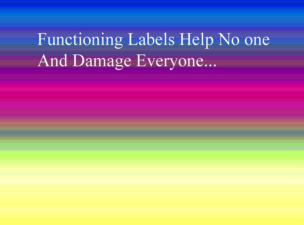 Functioning labels help no one