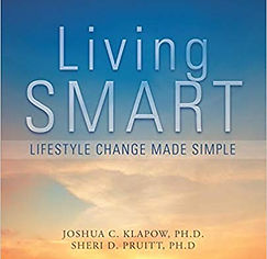 Sheri Pruitt, PhD Behavioral Scientist & Clinical Psychologist.  See www.DrSheriPruitt.com for more information. Living Smart can be purchased on Amazon.