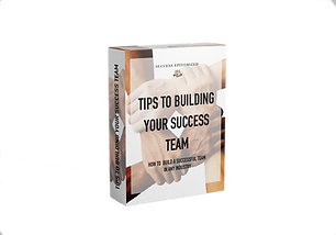 Tips to Building Your Success Team syste