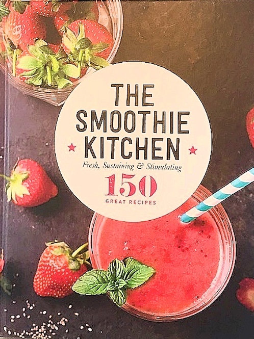 THE SMOOTHY KITCHEN - 150 SMOOTHY RECIPES