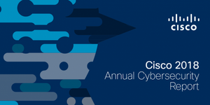 Cisco Annual Cybersecurity Report 2018