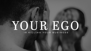 Your ego is killing your business