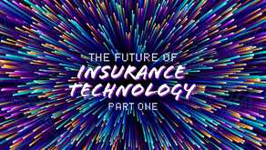 The Future of Insurance Technology (Part 1)