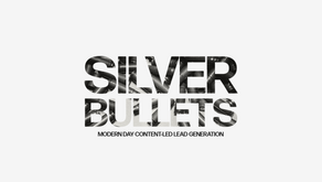 Silver Bullets - Modern Day Content-Led Lead Generation