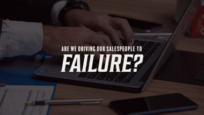 Are we driving our sales teams to failure?
