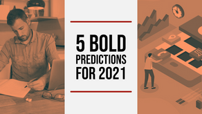 5 Bold Predictions For 2021