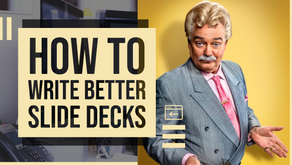 How To Write Better Slide Decks