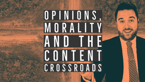 Opinions, Morality & The Content Crossroads