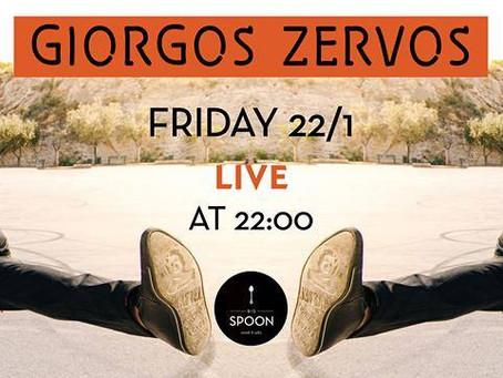 GEORGE ZERVOS LIVE 22/1 @BIG SPOON