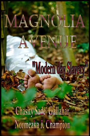MAGNOLIA  AVENUE: Modern Day Slavery