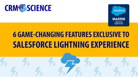 6 Game-Changing Features Exclusive to Salesforce Lightning Experience