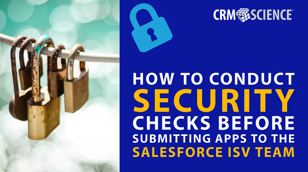 Conduct security checks before submitting apps to the Salesforce ISV team