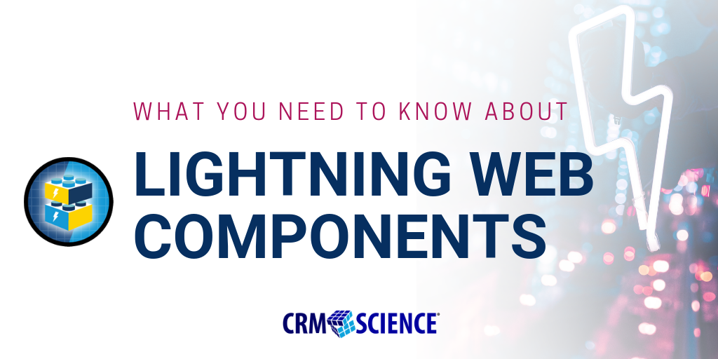 What You Need to Know About Lightning Web Components
